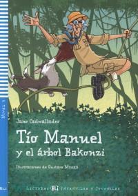 Tio Manuel y el arbol Bakonzi : Nivel 3 : A1.1