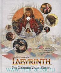 Jim Henson's Labyrinth : The Ultimate Visual Guide