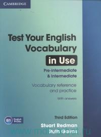 Test Your English Vocabulary in Use : Pre-intermediate and intermediate : with answers : B1 English Profile