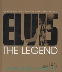 Elvis : The Legend : The Authorized Book from the Graceland Archives