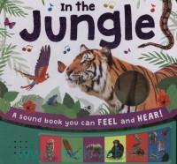 In the Jungle : A sound book you can feel and hear!
