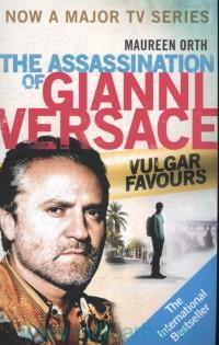 The Assassination of Gianni Versace. Vulgar Favours