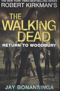 The Walking Dead : Return to Woodbury
