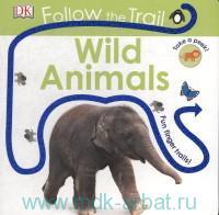 Wild Animals : Follow the Trail