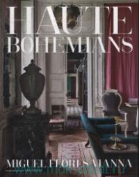 Haute Bohemians. Miguel Flores-Vianna