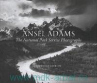 Ansel Adams. The National Parks Service Photographs