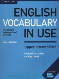 English Vocabulary in USE : Upper-intermediate : Vocabulary Reference and Practice With Answers
