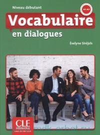 Vocabulaire en dialogues : Niveau debutant : A1-A2
