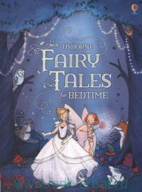 Usborne Fairy Tales for Bedtime : Retold by Mary Sebag-Montefiore