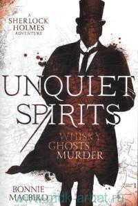 Unquiet Spirits : A Sherlock Holmes Adventure