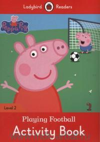 Peppa Pig. Playing Football : Activity Book : Level 2