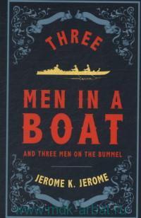 Three Men in a Boat ; Three Men on the Bummel