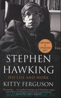 Stephen Hawking. His Life and Work