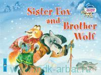 Sister Fox and Brother Wolf = Лисичка-сестричка и братец волк