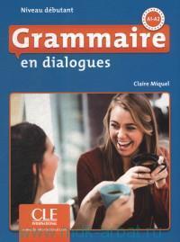 Grammaire en dialogues. Niveau deutant. A1-A2