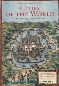 Civitates Orbis Terrarum. Cities of the World : 363 Engravings Revolutionize the View of the World: Complete Edition of the Colour Plates of 1572-1617