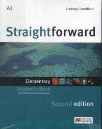 Straightforward : Elementary : A2 : Student`s Book : With eBook & Practice Online Access
