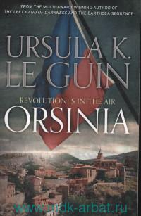 Orsinia : Malafrena ;Orsinian Tales
