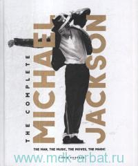 The Complete Michael Jackson : The Man, the Music, the Moves, the Magic
