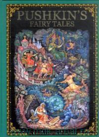 Pushkin's Fairy Tales in Kholui Lacquer Miniatures = Сказки А. С. Пушкина в живописи Холуя