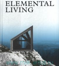 Elemental Living. Contemporary Houses in Nature