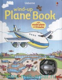 Usborne  Wind-Up Plane Book : with model plane and 3 tracks