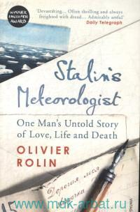 Stalin's Meteorologist : One Man's Untold Story of Love, Life and Death