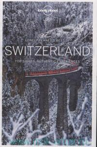 Lonely Planet's Best of Switzerland : Top Sights, Authentic Experiences
