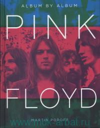 Pink Floyd : Album by Album
