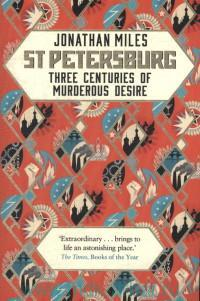 St Petersburg. Three Centuries of Murderous Desire
