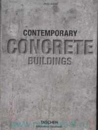 Contemporary Concrete Buildings = Zeitgenossische Bauten aus Beton = Batiments Contemporains en Beton