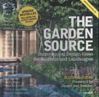 The Garden Source Inspirational Design Ideas for Gardens and Landscapes
