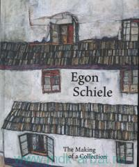 Egon Schiele. The Making of a Collection