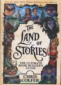The Land of Stories. The Ultimate Book Hugger's Guide