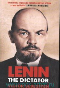 Lenin the Dictator : An Intimate Portrait