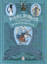 The Royal Rabbits of London : The Great Diamond Chase