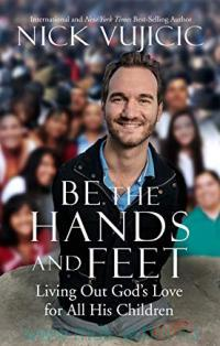Be the Hands and Feet. Living Out God's Love for All His Children