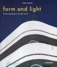 form and light : from bauhaus to tel aviv