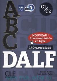 ABC DALF. C1/C2 : 150 exercices