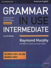 Grammar in Use Intermediate : With Answers : American English : A Self-Study Reference and Practice Book for Intermediate Learners of English : The World's Best-Selling Grammar Series