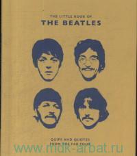 Little Book of Beatles : Quips and Quotes from the Fab Four