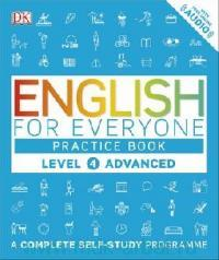 English for Everyone : Practice Book : Level 4 Advanced. A Complete Self-Study Programme : With free Online Audio