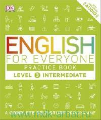 English for Everyone : Practice Book : Level 3 Intermediate. A Complete Self-Study Programme : With free Online Audio