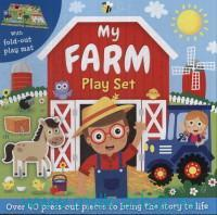 My Farm Play Set : Over 40 Press-Out Pieces to Bring the Story to Life