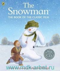 The Snowman : The book of the classic film : Based on the Story by R. Briggs