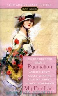 Pygmalion. My Fair Lady