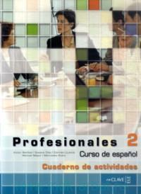 Profesionales 2 : Curso de Espanol : Cuardeno de Actividades