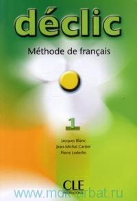 Declic 1 : Methode de francais