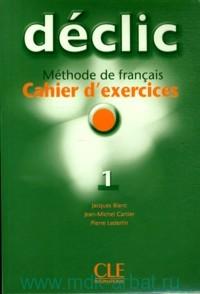 Declic 1 : Methode de francais Cahier d'exercices