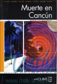 Muerte En Cancun : Novela 3 (1200 palabras)